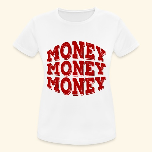 Money money money - Women's Breathable T-Shirt