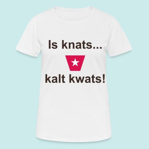 Is knats kalt kwats ms def b - Vrouwen T-shirt ademend actief