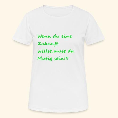 Zeig mut zur Zukunft - Women's Breathable T-Shirt