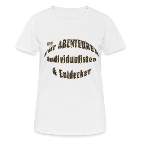 Abenteurer Individualisten & Entdecker - Frauen T-Shirt atmungsaktiv