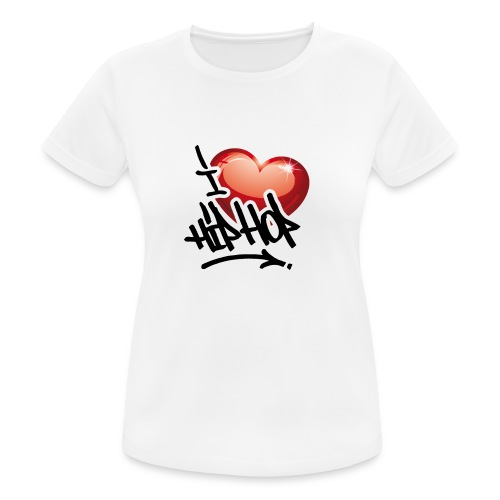 I LOVE HIP HOP PARTY !!!! - Frauen T-Shirt atmungsaktiv