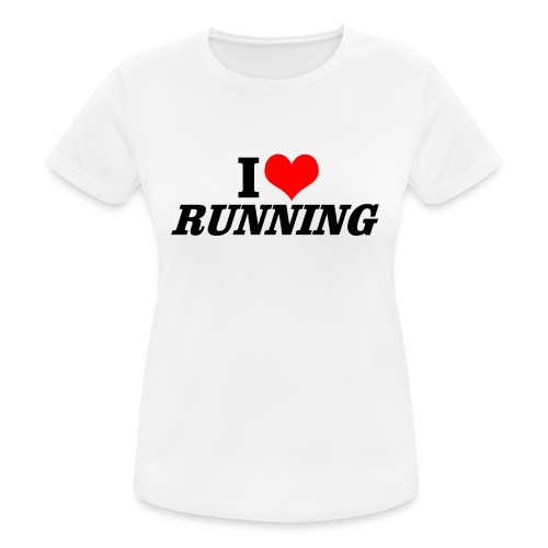 I love running - Frauen T-Shirt atmungsaktiv