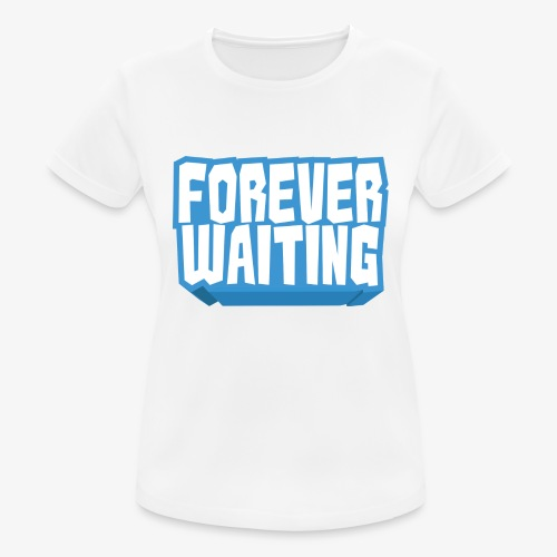 Forever Waiting - Women's Breathable T-Shirt