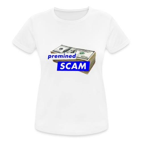 premined SCAM - Women's Breathable T-Shirt