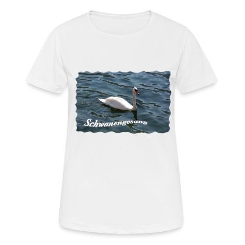 Schwanengesang - Frauen T-Shirt atmungsaktiv