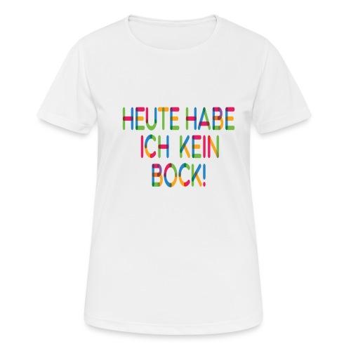 Keinen Bock! - Frauen T-Shirt atmungsaktiv