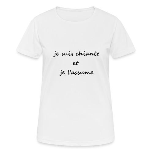 je suis chiante et je l assume - T-shirt respirant Femme