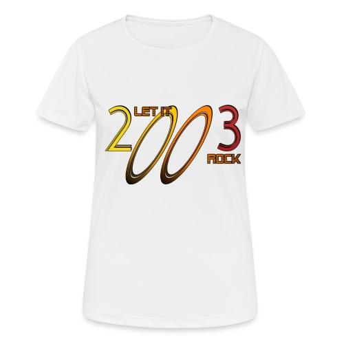 Let it Rock 2003 - Frauen T-Shirt atmungsaktiv