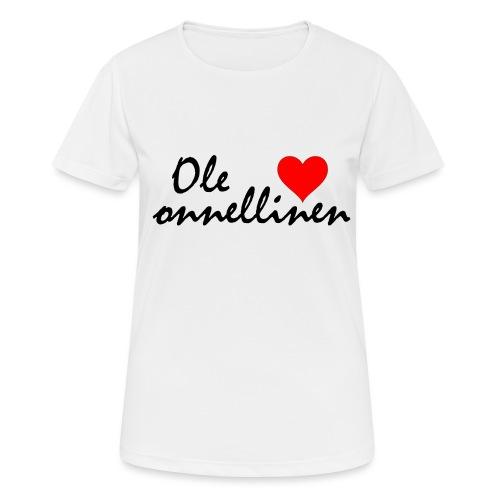 Ole onnellinen - naisten tekninen t-paita