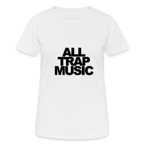 All Trap Music - T-shirt respirant Femme