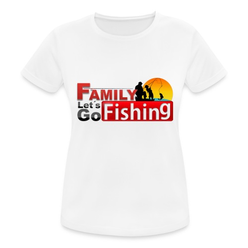 FAMILY LET'S GO FISHING FUND - Women's Breathable T-Shirt