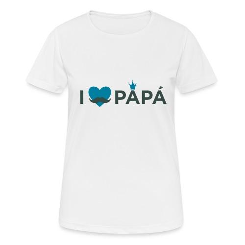 ik hoe van je papa - T-shirt respirant Femme