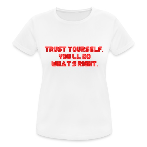 Trust yourself. You'll do what's right. #mrrobot - Women's Breathable T-Shirt