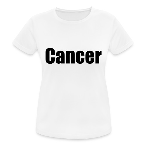 cancer - Women's Breathable T-Shirt