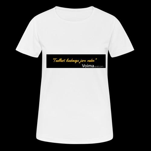 Voimavarat slogani - naisten tekninen t-paita
