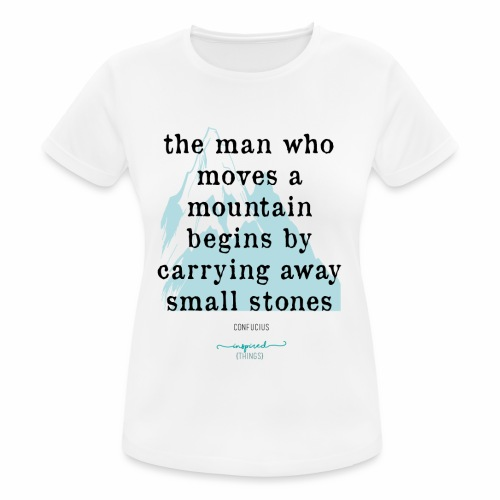 Confucius` Quote - The man who moves a mountain - Women's Breathable T-Shirt