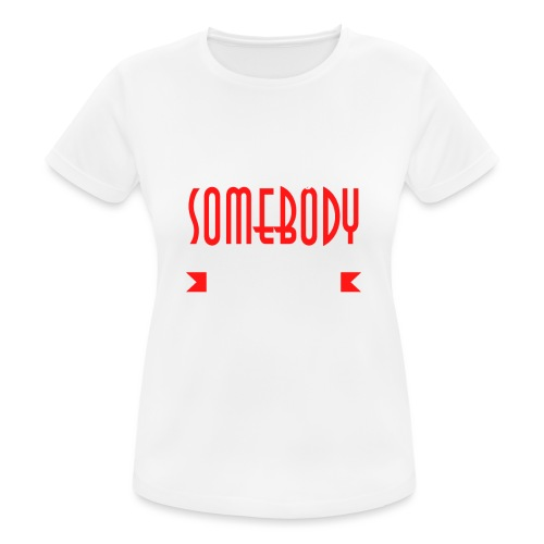 Everybody is somebody but noone wants to be... - Pustende T-skjorte for kvinner