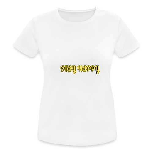 Stay Happy - Women's Breathable T-Shirt