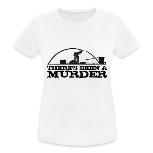 There s Been A Murder - Women's Breathable T-Shirt