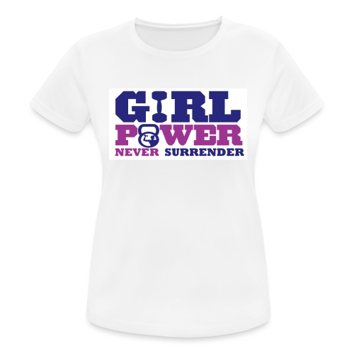 GIRL POWER NEVER surrender 01 - Camiseta mujer transpirable