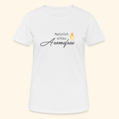 Aromafrau - Frauen T-Shirt atmungsaktiv