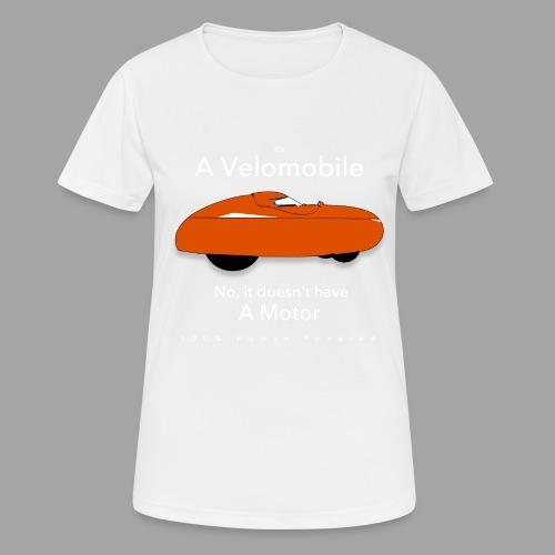 it's a velomobile white text - naisten tekninen t-paita