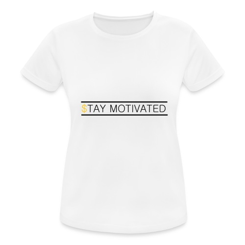 Stay motivated - T-shirt respirant Femme