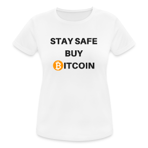stay safe buy bitcoin - Frauen T-Shirt atmungsaktiv