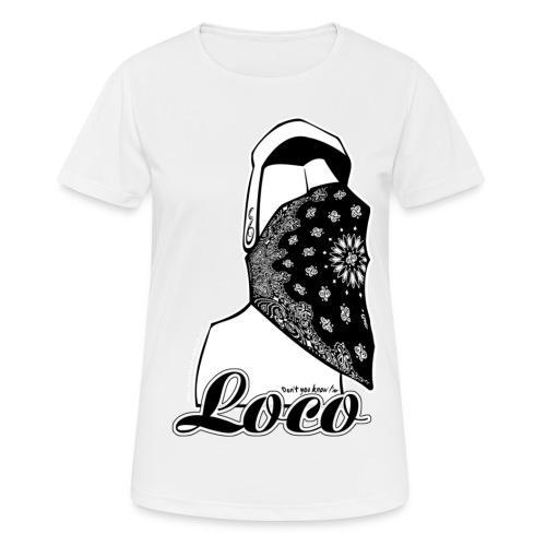Dont u know i am loco! - Andningsaktiv T-shirt dam