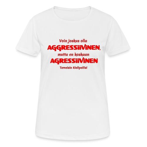 Aggressivinen kielipoliisi - naisten tekninen t-paita