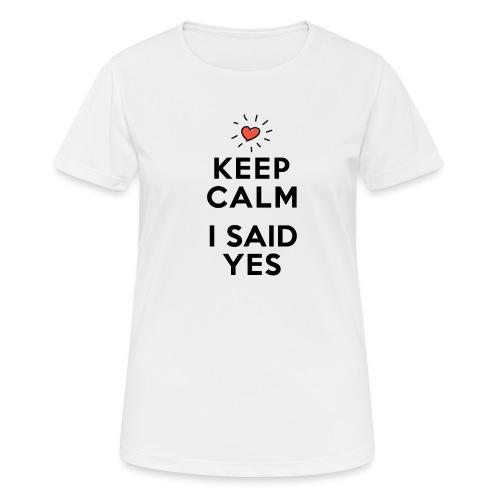 I SAID YES - Frauen T-Shirt atmungsaktiv