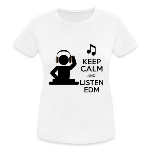 keep calm and listen edm - Women's Breathable T-Shirt