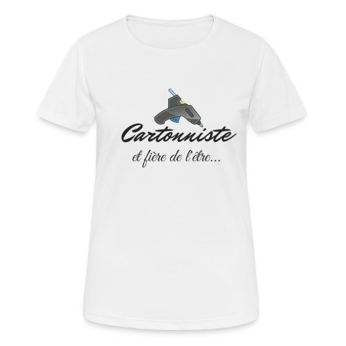 cartonniste et fière de l'être - T-shirt respirant Femme