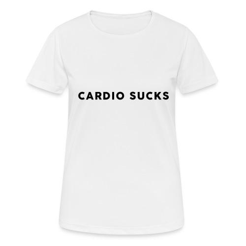 Cardio Sucks - Frauen T-Shirt atmungsaktiv