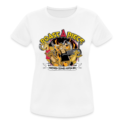 Roast a Piece Streetwear - Frauen T-Shirt atmungsaktiv
