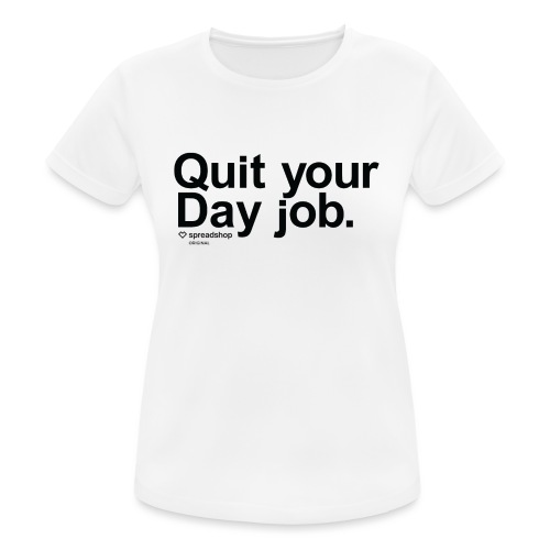Day job in black - Women's Breathable T-Shirt