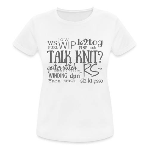 Talk Knit ?, gray - Women's Breathable T-Shirt