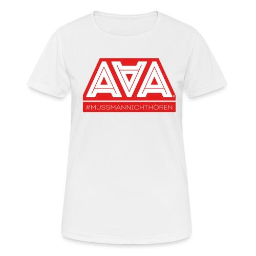 AAA Muss man nicht hören - Frauen T-Shirt atmungsaktiv
