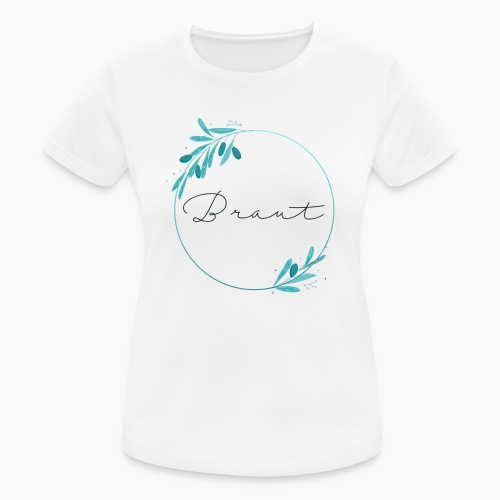 Braut - Spruch im türkisen Kranz - Women's Breathable T-Shirt