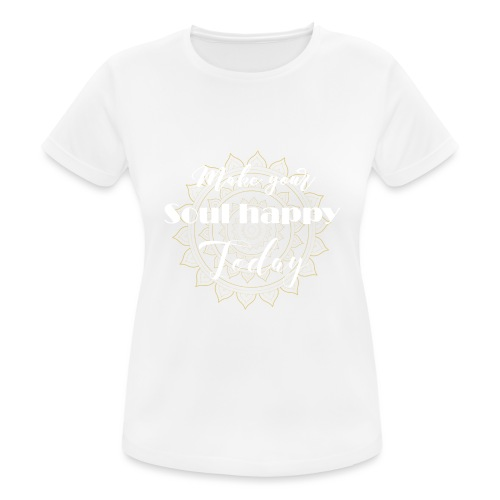 Make your soul happy today - white mandala - Frauen T-Shirt atmungsaktiv