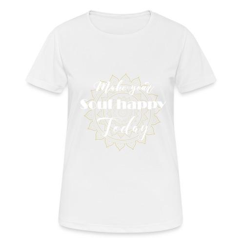 Make your soul happy today - white mandala - Frauen T-Shirt atmungsaktiv
