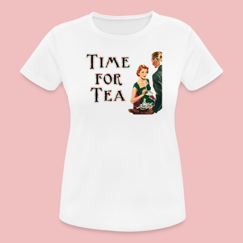 Time For Tea - Women's Breathable T-Shirt