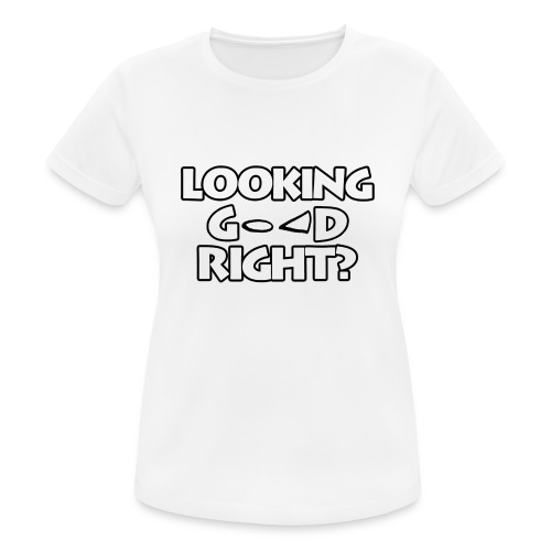 LOOKING GOOD - Women's Breathable T-Shirt