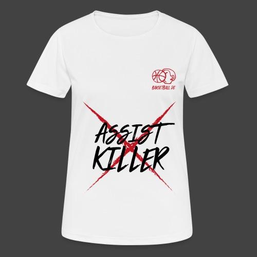 ASSIST KILLER - Frauen T-Shirt atmungsaktiv