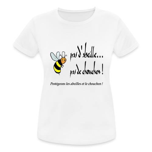Pas d'abeille, pas de chouchen - T-shirt respirant Femme