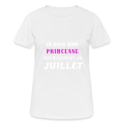 je suis une princesse qui naissent juillet - T-shirt respirant Femme