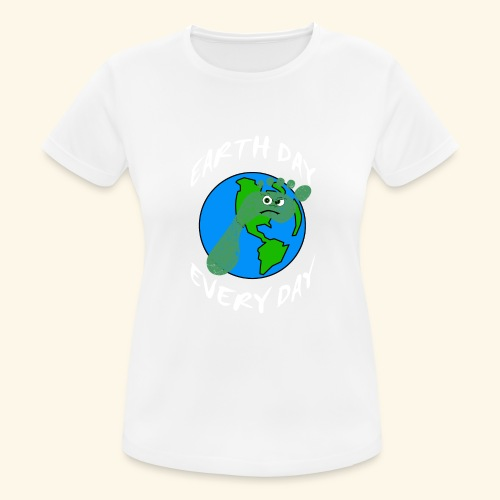 Earth Day Every Day - Frauen T-Shirt atmungsaktiv