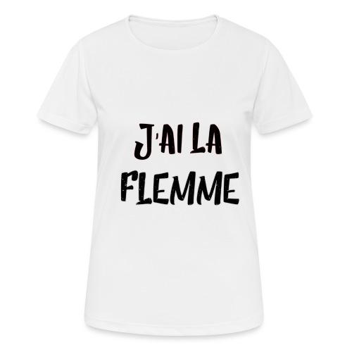 J'ai la FLEMME - T-shirt respirant Femme