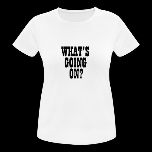 What's Going On? The Snuts - Women's Breathable T-Shirt