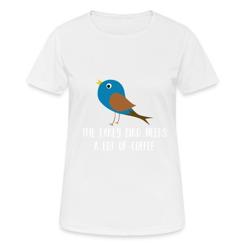 The early bird needs a lot of COFFEE v2 - Frauen T-Shirt atmungsaktiv